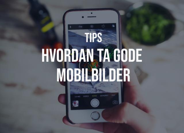 Hvordan ta gode mobilbilder