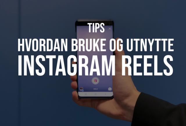 Hvordan bruke og utnytte Instagram Reels