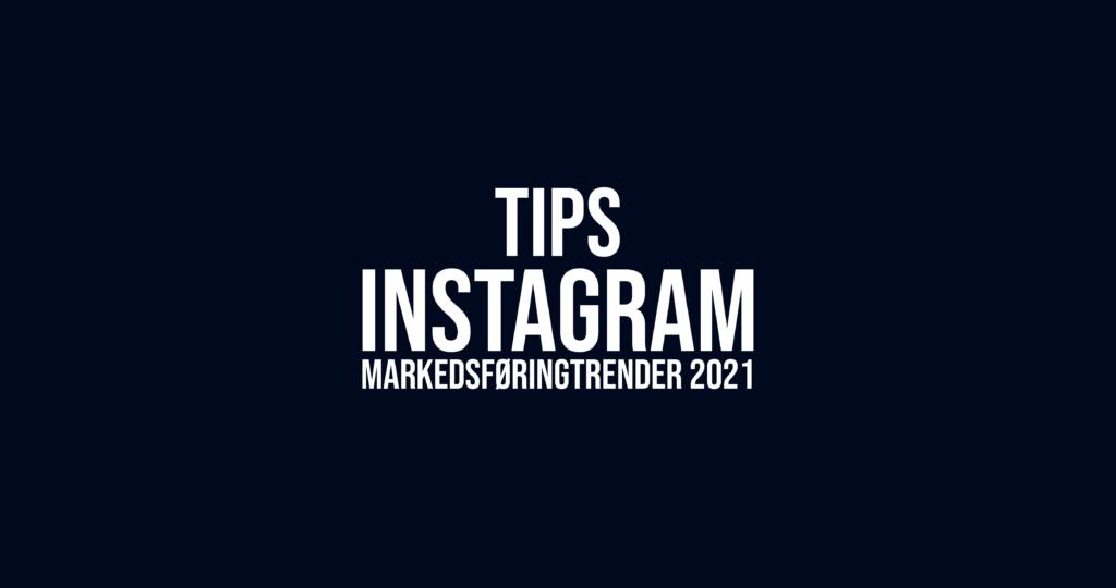 Markedsføringstrender for Instagram 2021